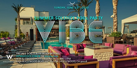 Vibe Summer Solstice W Hollywood Rooftop Pool Party tickets