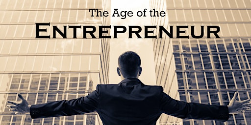 The Age of the Entrepreneur