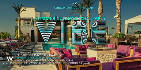 Vibe Summer Sundays W Hollywood Rooftop Pool Party tickets