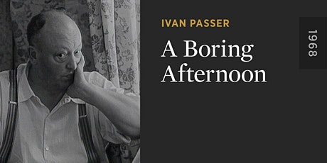 A Tribute to Ivan Passer: A Boring Afternoon & Intimate Lighting tickets