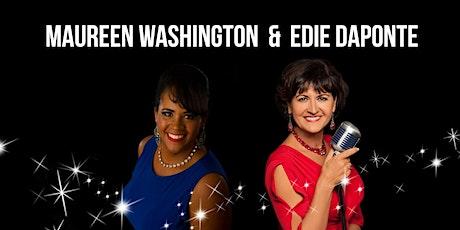 Maureen Washington and Edie Daponte tickets