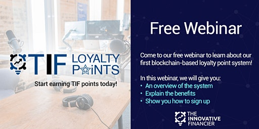 Webinar: How to Earn Points/Tokens in the TIF Blockchain Loyalty Program!