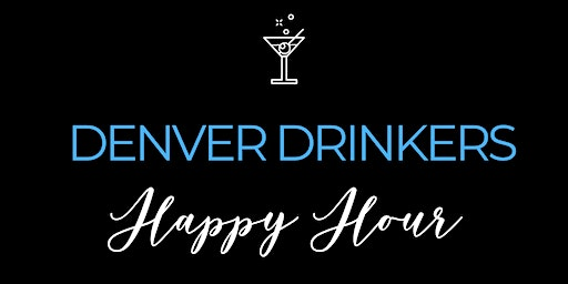 Denver Drinkers March Happy Hour