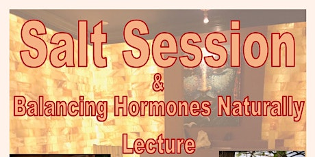 Balancing Hormones Naturally Lecture and Salt Therapy Session  tickets