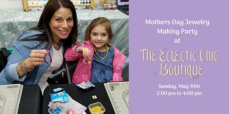 Mothers Day Jewelry Making Party tickets