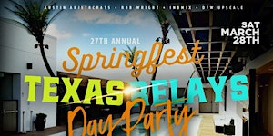 """""""SPRINGFEST"""" TEXAS RELAYS Day Party at RIO Austin Sat..."""