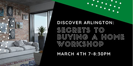 Discover Arlington: Secrets to Buying A Home Workshop (March 4th) tickets