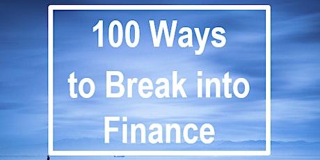 100 ways to Break into Finance tickets