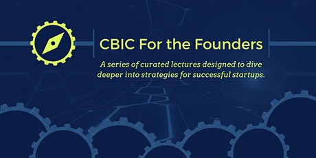 CBIC For the Founders Session 3 of 6 tickets