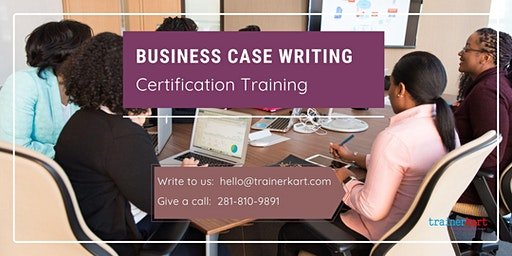 Business Case Writing Certification Training in Thunder Bay, ON