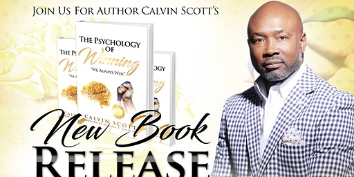 "Calvin Scott's New Book Release! The Psychology of Winning, ""We Always Win"""