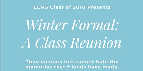Class of 2010 ECHS Class Reunion Winter Formal