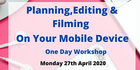 Planning, Shooting, Editing and Creating Video on Your Mobile Device tickets