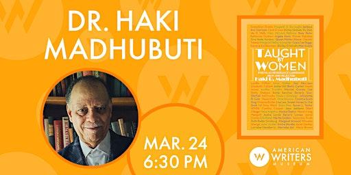 Dr. Haki Madhubuti: Taught By Women