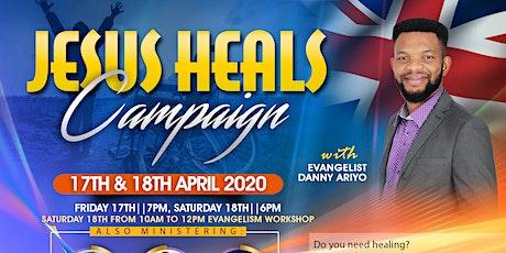 Jesus Heals Campaign tickets