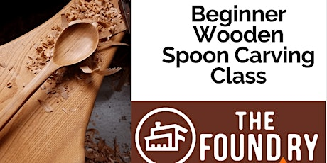(Postponed) Beginner Wooden Spoon Carving Class @TheFoundry tickets