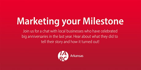 IABC Arkansas March Lunch Program: Marketing your Milestone tickets
