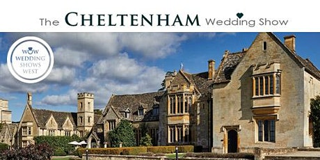 The Cheltenham Wedding Show Sunday 31st May 2020 tickets