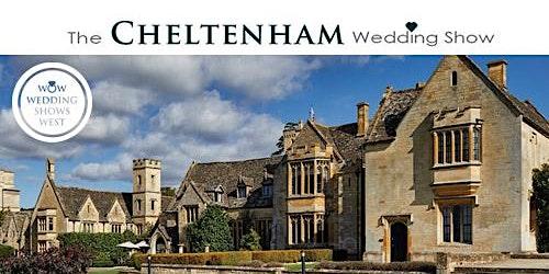 The Cheltenham Wedding Show Sunday 31st May 2020