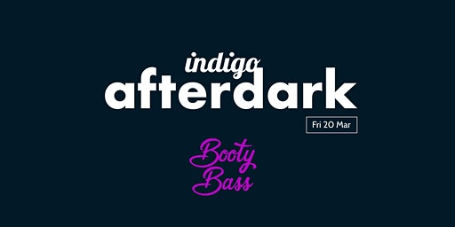 Indigo | afterdark ft. Booty Bass