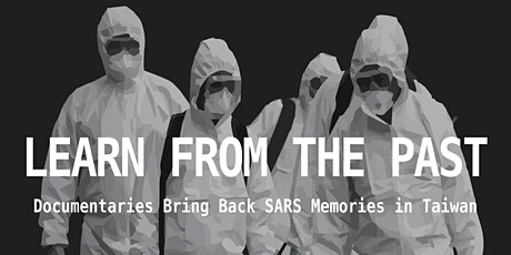 LEARN FROM THE PAST:  Documentaries bring back SARS memories in Taiwan tickets