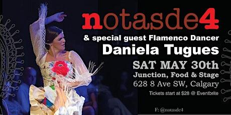 Notas de 4 & special guest, Flamenco Dancer Daniela Tugues tickets