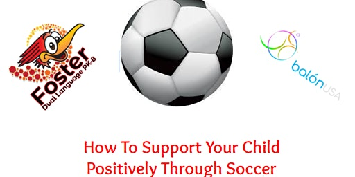How to Support Your Child Positively Thru Soccer