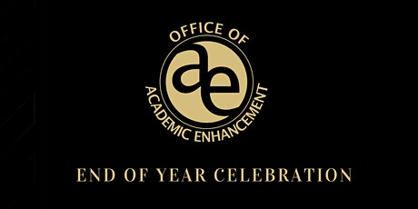 Office of Academic Enhancement's End of Year Celebration 2020 tickets