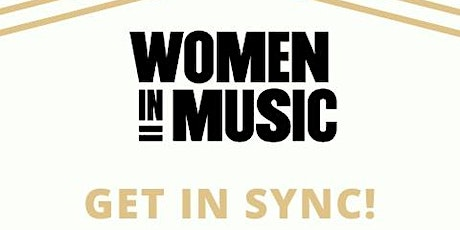 Women In Music Present: Get In Sync! tickets