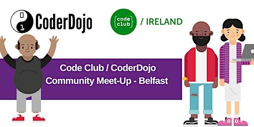 Belfast CoderDojo/CodeClub Mentor Meetup