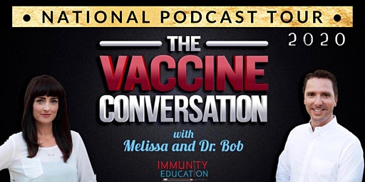 The Vaccine Conversation with Melissa and Dr Bob Live Podcast: N Haledon NJ