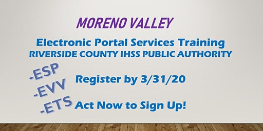 Moreno Valley IHSS Electronic Services Portal Training Class