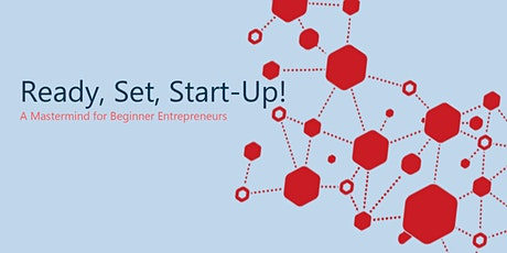 Ready, Set, Start-Up: A Mastermind for Beginner Entrepreneurs tickets