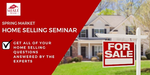 The Miale Team Spring Market Home Selling Seminar