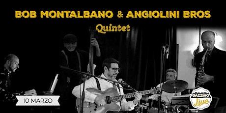 Bob Montalbano & Angiolini Bros Quintet - Live at Jazzino biglietti