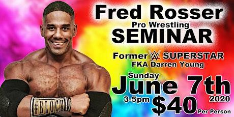 Fred Rosser Pro Wrestling Seminar! tickets