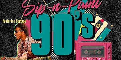 Sip N Paint - (90s & R&B only) - Vibez