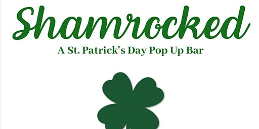 "Public School House Presents ""Shamrocked"" St Patrick's Day Pop Up Bar"