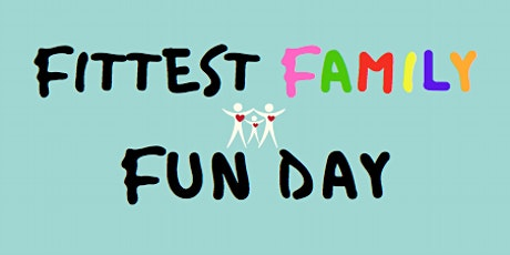 Fittest Family Fun Day tickets