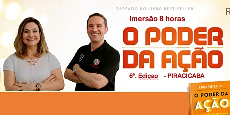 Treinamento - O PODER DA AÇÃO em Piracicaba 4a. Edição  ingressos