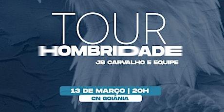 TOUR HOMBRIDADE - GOIÂNIA ingressos