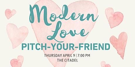 Modern Love: Pitch-Your-Friend tickets