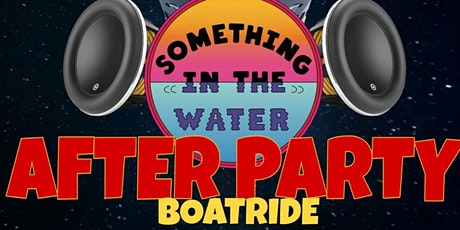 """FLEX ON THE WATER """" SOMETHING IN THE WATER AFTER PARTY"""" tickets"""