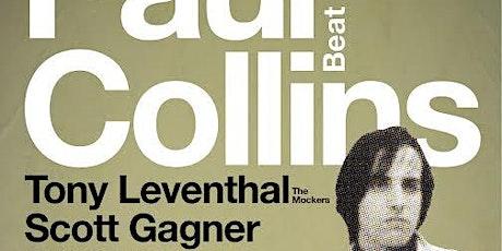 Paul Collins (Paul Collin's Beat) + Tony Leventhal (Mockers) + Scott Gagner tickets