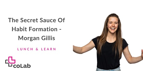 Lunch & Learn: The Secret Sauce Of Habit Formation - Morgan Gillis tickets