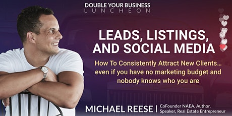 Double Your Real Estate Business Luncheon* Leads, Listings, & Social Media tickets