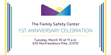 Family Safety Center One Year Anniversary Celebration tickets