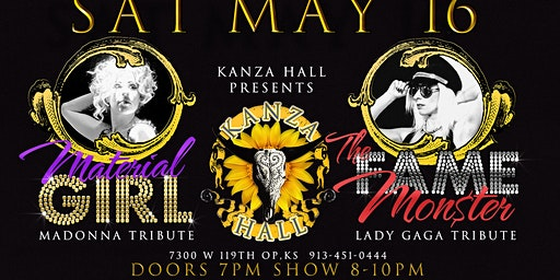 Kanza Hall Presents Material Girl & Fame Monster