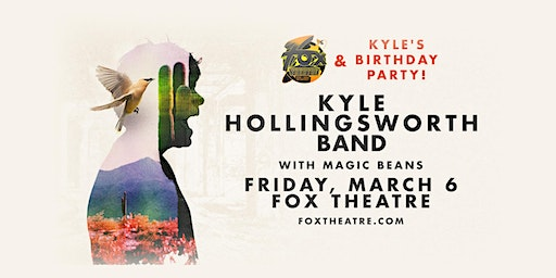 FOX & KYLE'S BIRTHDAY PARTY feat. KYLE HOLLINGSWORTH BAND with MAGIC BEANS
