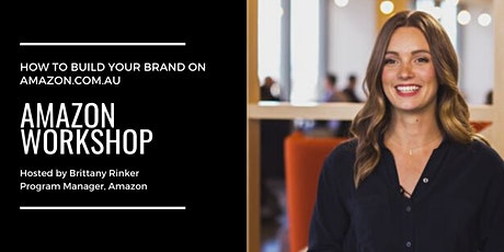 HOW TO BUILD YOUR BRAND ON AMAZON.COM.AU Workshop with Brittany Rinker tickets